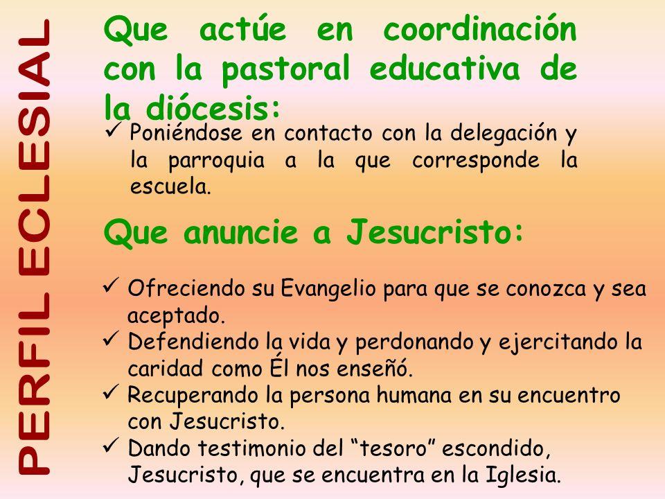 Que actúe en coordinación con la pastoral educativa de la diócesis: Poniéndose en contacto con la delegación y la parroquia a la que corresponde la es