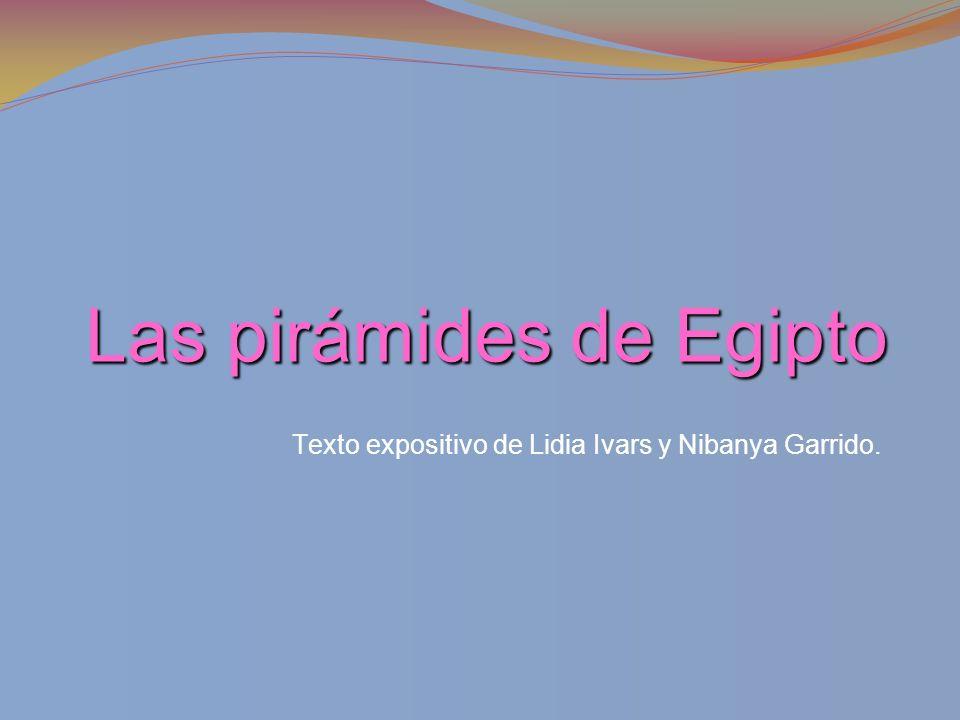 Las pirámides de Egipto Texto expositivo de Lidia Ivars y Nibanya Garrido.