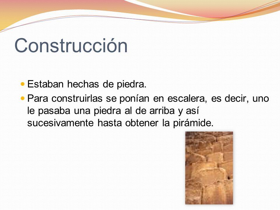 Construcción Estaban hechas de piedra. Para construirlas se ponían en escalera, es decir, uno le pasaba una piedra al de arriba y así sucesivamente ha