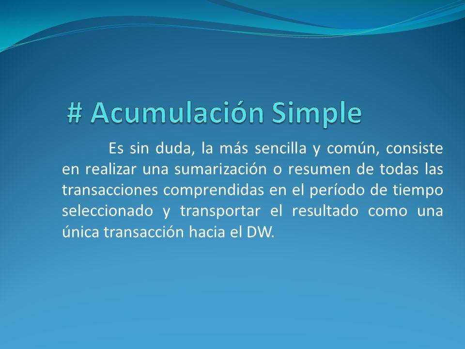 Es sin duda, la más sencilla y común, consiste en realizar una sumarización o resumen de todas las transacciones comprendidas en el período de tiempo