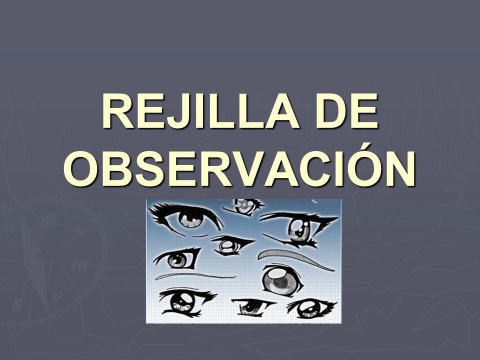 REJILLA DE OBSERVACIÓN