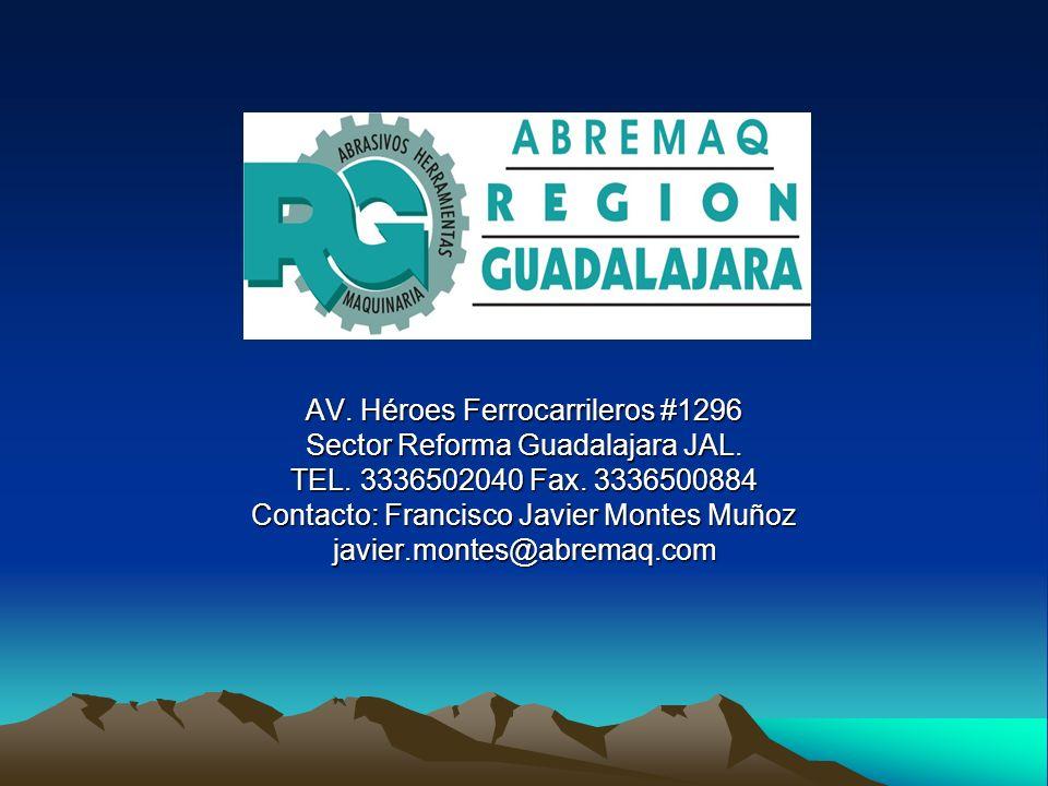 AV. Héroes Ferrocarrileros #1296 Sector Reforma Guadalajara JAL. TEL. 3336502040 Fax. 3336500884 Contacto: Francisco Javier Montes Muñoz javier.montes