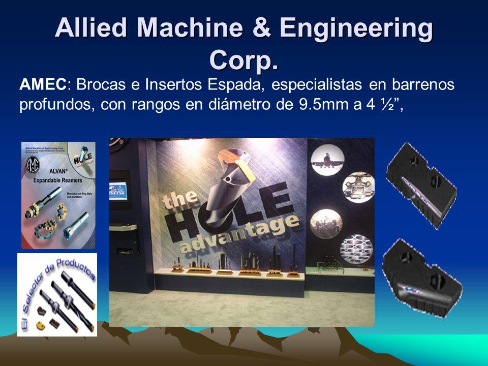Allied Machine & Engineering Corp. AMEC: Brocas e Insertos Espada, especialistas en barrenos profundos, con rangos en diámetro de 9.5mm a 4 ½,