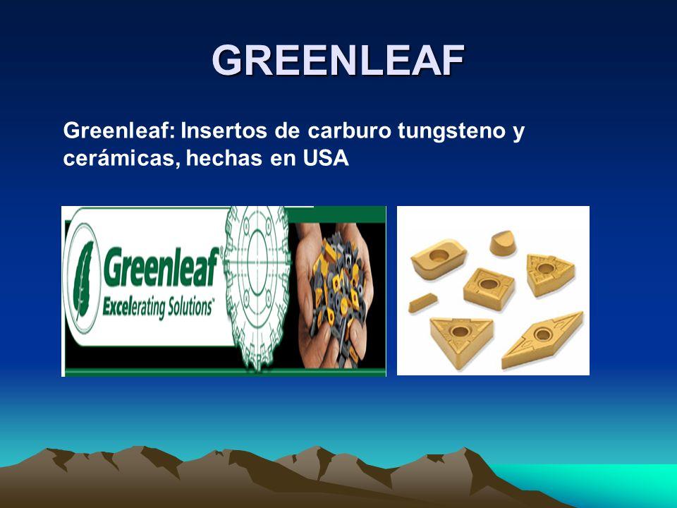 GREENLEAF Greenleaf: Insertos de carburo tungsteno y cerámicas, hechas en USA