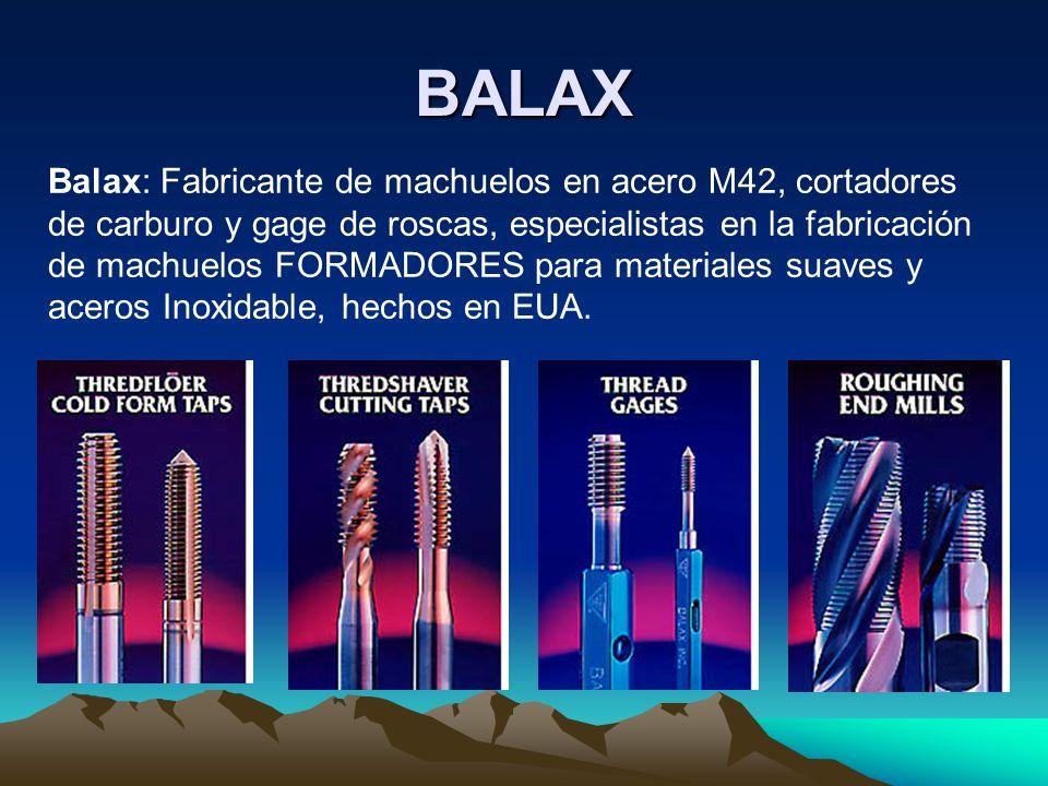 BALAX Balax: Fabricante de machuelos en acero M42, cortadores de carburo y gage de roscas, especialistas en la fabricación de machuelos FORMADORES par