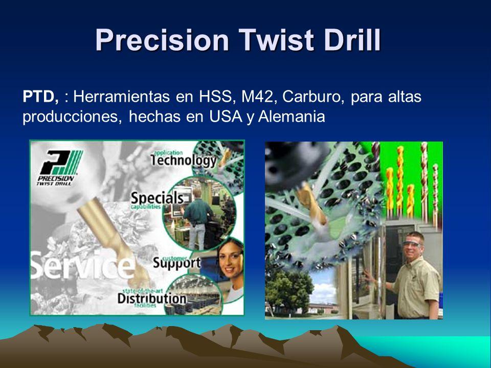 Precision Twist Drill PTD, : Herramientas en HSS, M42, Carburo, para altas producciones, hechas en USA y Alemania