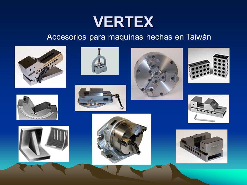VERTEX Accesorios para maquinas hechas en Taiwán