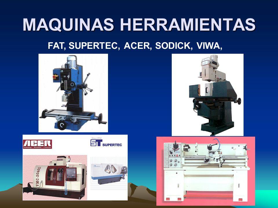MAQUINAS HERRAMIENTAS FAT, SUPERTEC, ACER, SODICK, VIWA,