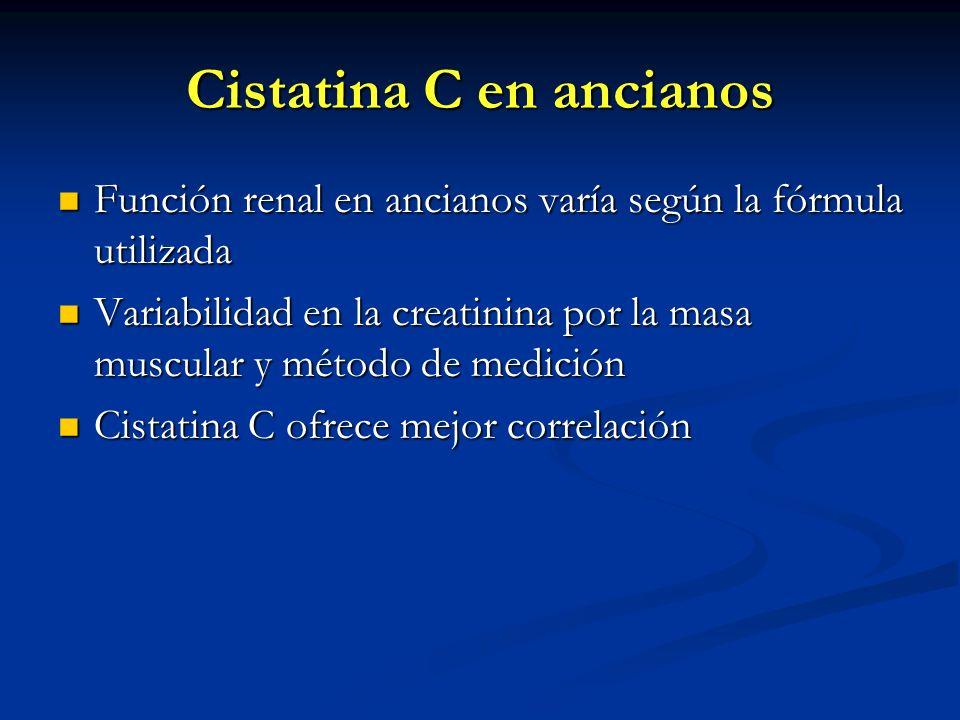 Cistatina C en ancianos Función renal en ancianos varía según la fórmula utilizada Función renal en ancianos varía según la fórmula utilizada Variabil