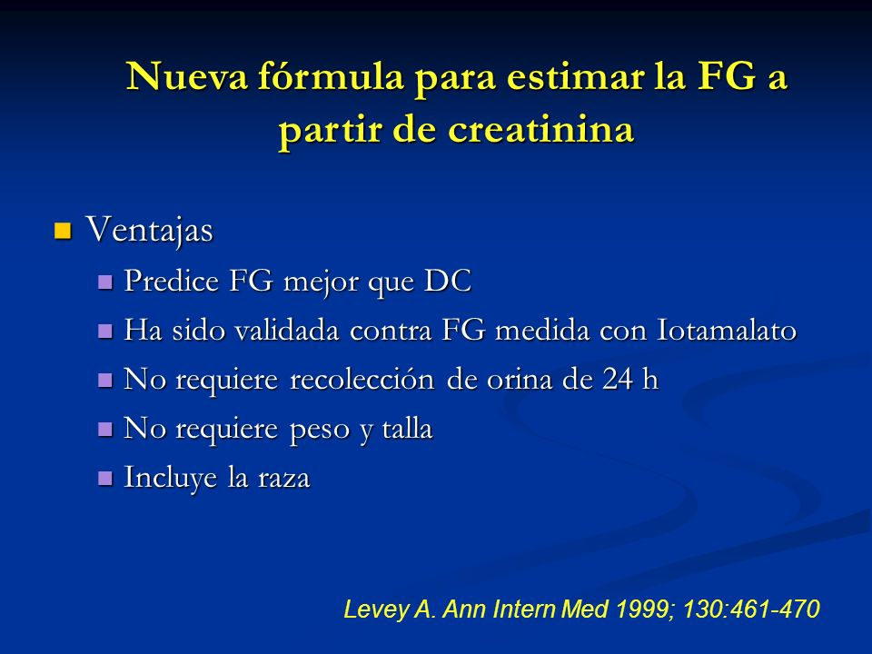 Determinación de la FG en pacientes sanos y diabéticos normoalbuminuricos: validación de una nueva fórmula (MDRD) Comparación de la fórmula del MDRD (6) con CG y FG medida por depuración de inulina Comparación de la fórmula del MDRD (6) con CG y FG medida por depuración de inulina 46 pacientes sanos y 46 diabéticos tipo I con función renal normal.