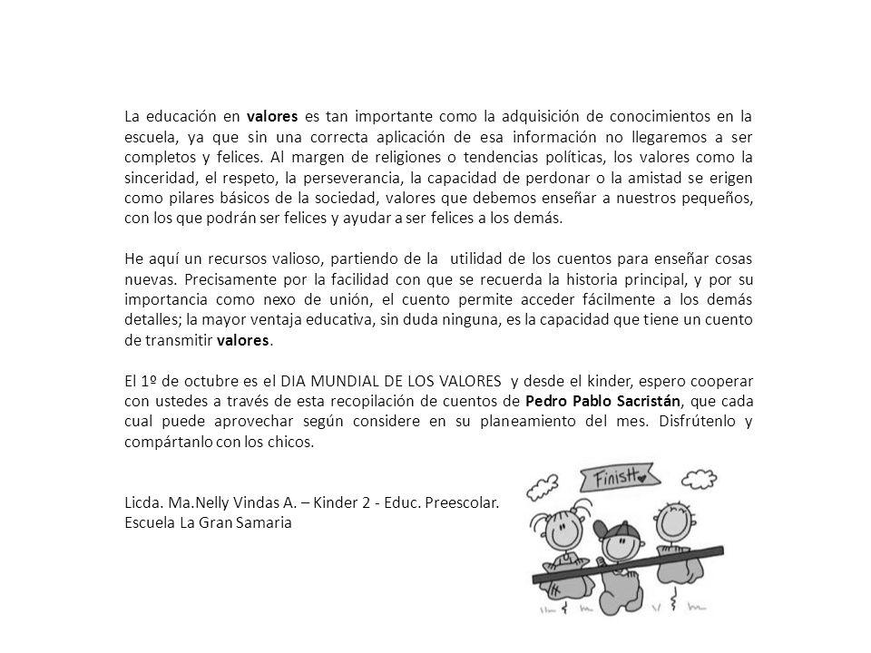 Valor Educativo: Responsabilidad Un encargo insignificante ( por Pedro Pablo Sacristán ) El día de los encargos era uno de los más esperados por todos los niños en clase.