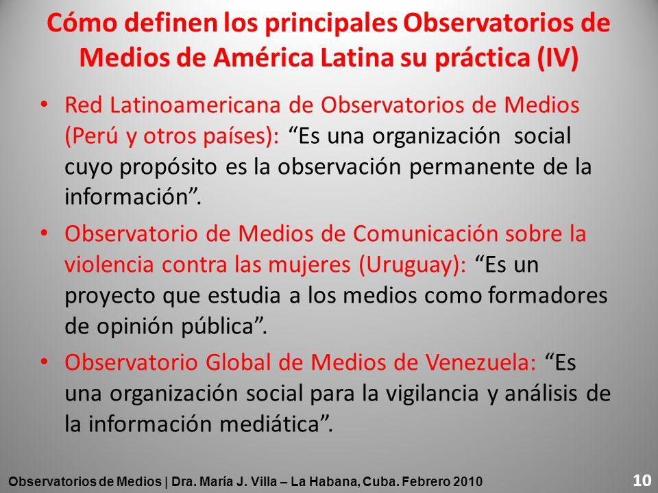 Red Latinoamericana de Observatorios de Medios (Perú y otros países): Es una organización social cuyo propósito es la observación permanente de la inf