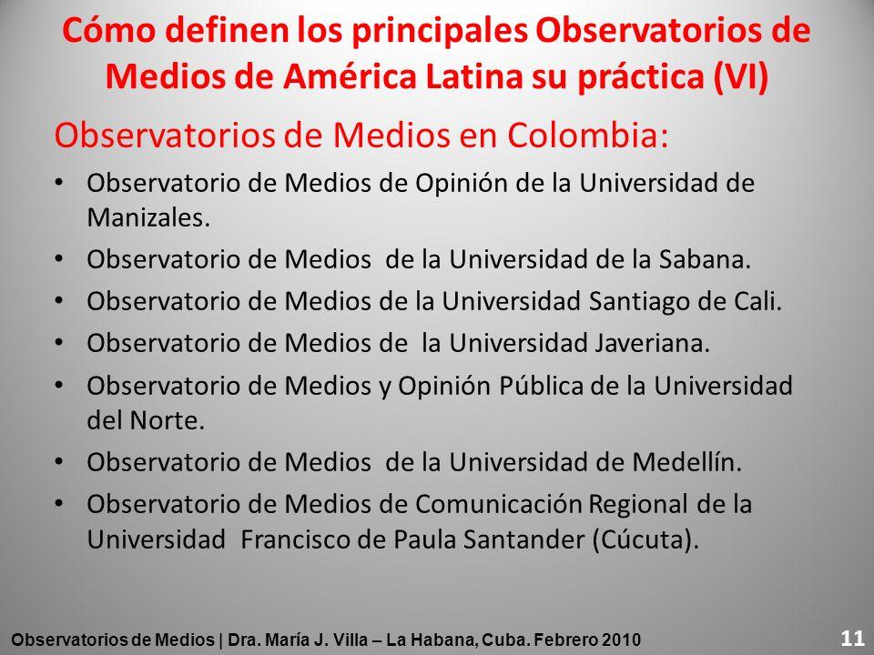 Observatorios de Medios en Colombia: Observatorio de Medios de Opinión de la Universidad de Manizales. Observatorio de Medios de la Universidad de la