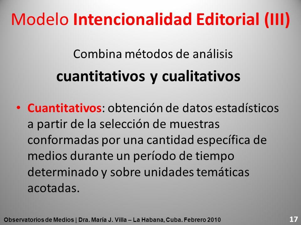 Combina métodos de análisis cuantitativos y cualitativos Cuantitativos: obtención de datos estadísticos a partir de la selección de muestras conformad