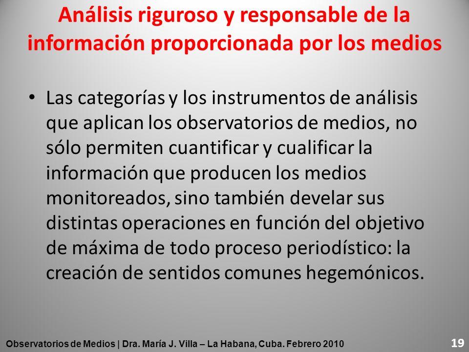 Análisis riguroso y responsable de la información proporcionada por los medios Las categorías y los instrumentos de análisis que aplican los observato