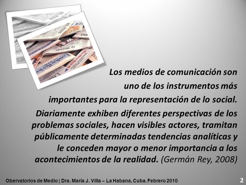 Los medios de comunicación son uno de los instrumentos más importantes para la representación de lo social. Diariamente exhiben diferentes perspectiva