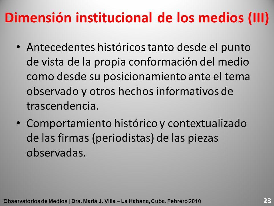 Antecedentes históricos tanto desde el punto de vista de la propia conformación del medio como desde su posicionamiento ante el tema observado y otros
