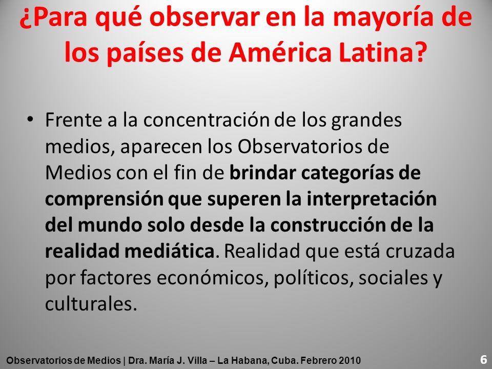 ¿Para qué observar en la mayoría de los países de América Latina? Frente a la concentración de los grandes medios, aparecen los Observatorios de Medio