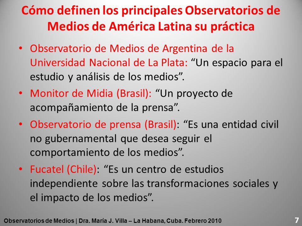 Cómo definen los principales Observatorios de Medios de América Latina su práctica Observatorio de Medios de Argentina de la Universidad Nacional de L