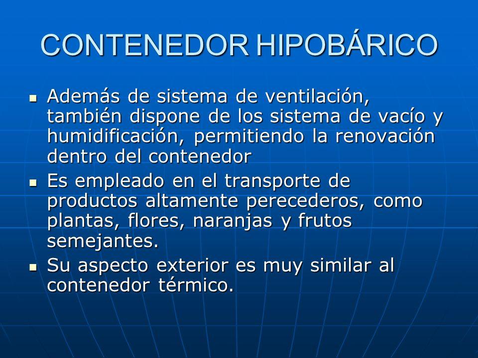 CONTENEDOR VENTILADO Contenedor utilizado para mercancías que necesitan ventilación constante para mantener su buen estado de conservación. Contenedor