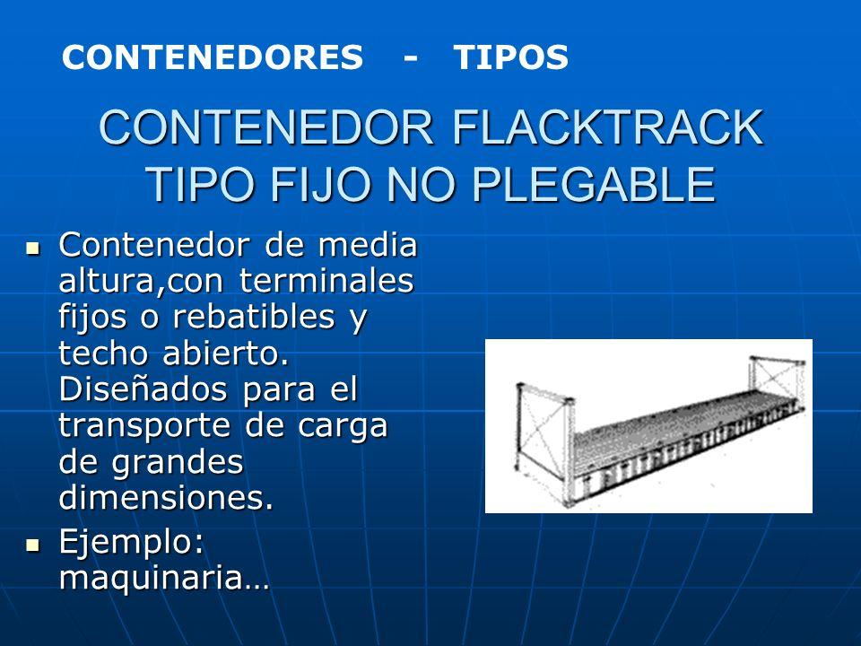 CONTENEDORES OPEN TOP Contenedores que presentan el techo removible de lona, o abierto,especialmente diseñado para el transporte de cargas pesadas o d