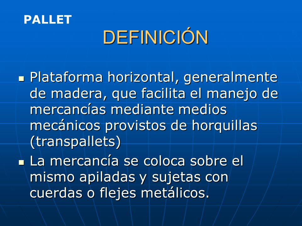 EL PALLET DEFINICIÓN DEFINICIÓN VENTAJAS VENTAJAS TIPOS TIPOS Volver a Menú