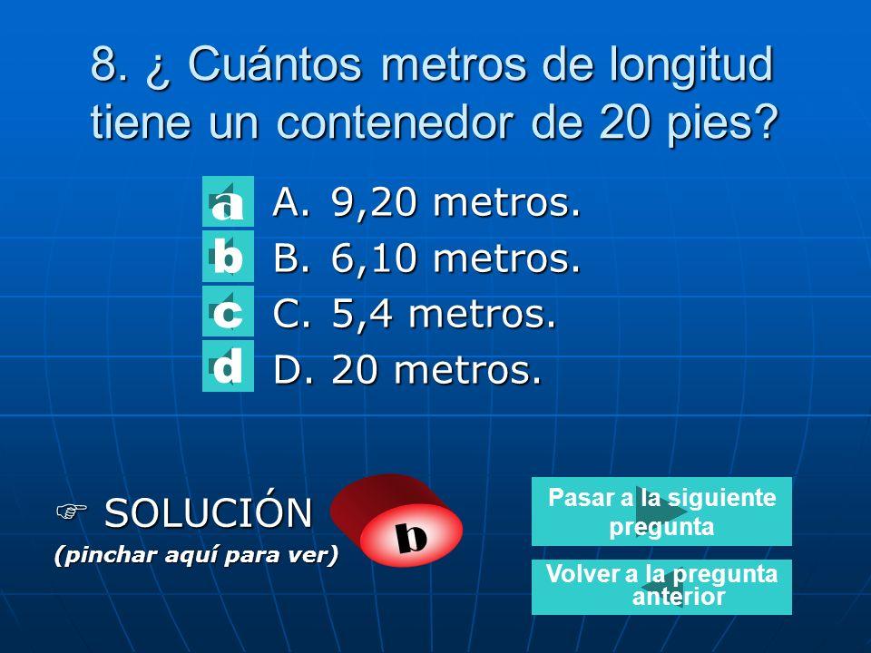 7. Las normas ISO se refieren: A.A la tarificación del transporte en contenedores. B. A la construcción de los contenedores. C.A la responsabilidad de