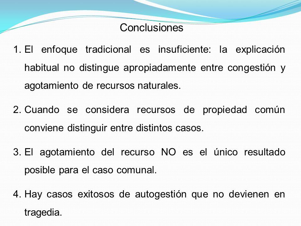 5.La propiedad privada no asegura la preservación del recurso natural.