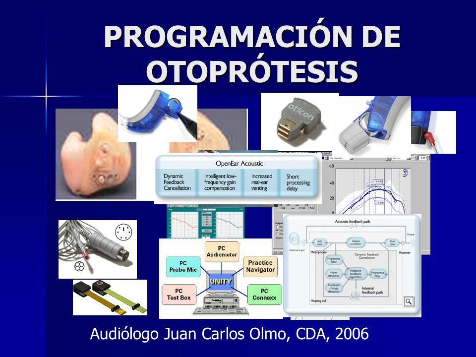 PROGRAMACIÓN DE OTOPRÓTESIS Audiólogo Juan Carlos Olmo, CDA, 2006