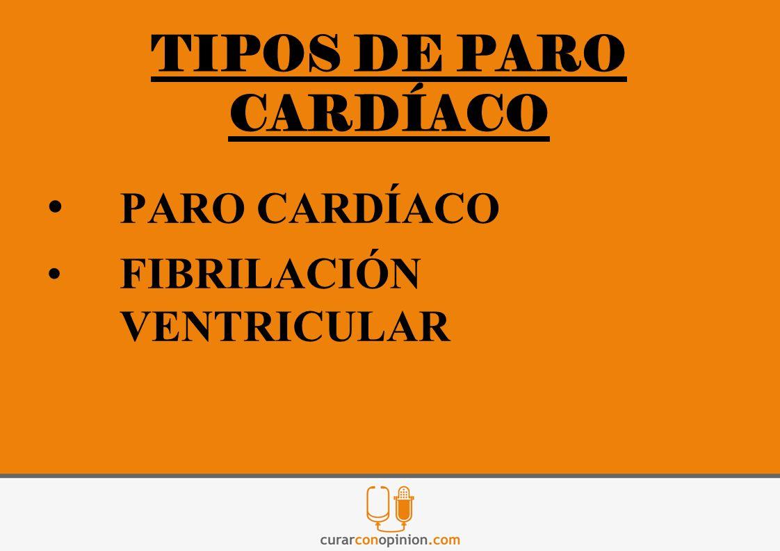 PARO CARDÍACO FIBRILACIÓN VENTRICULAR TIPOS DE PARO CARDÍACO