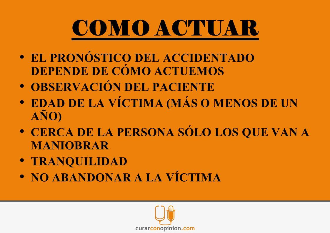 PROCEDIMIENTO LLAMAR AL SISTEMA DE EMERGENCIAS SOPORTE VITAL (RCP- RESUCITACIÓN CARDIO PULOMNAR) CARDIOVER- SIÓN O DESFIBRILA- CIÓN ELÉCTRICA SOPORTE AVANZADO (SÓLO POR MÉDICOS)