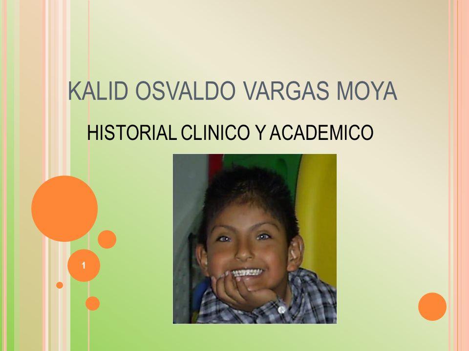 1 KALID OSVALDO VARGAS MOYA HISTORIAL CLINICO Y ACADEMICO