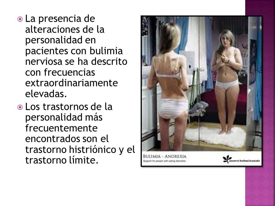 La presencia de alteraciones de la personalidad en pacientes con bulimia nerviosa se ha descrito con frecuencias extraordinariamente elevadas. Los tra
