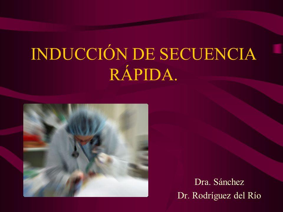 INDUCCIÓN DE SECUENCIA RÁPIDA. Dra. Sánchez Dr. Rodríguez del Río