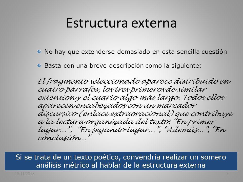 Estructura externa / interna 15/11/20136 Estructura externa Estructura interna La estructura interna no siempre coincide con la externa En un texto es