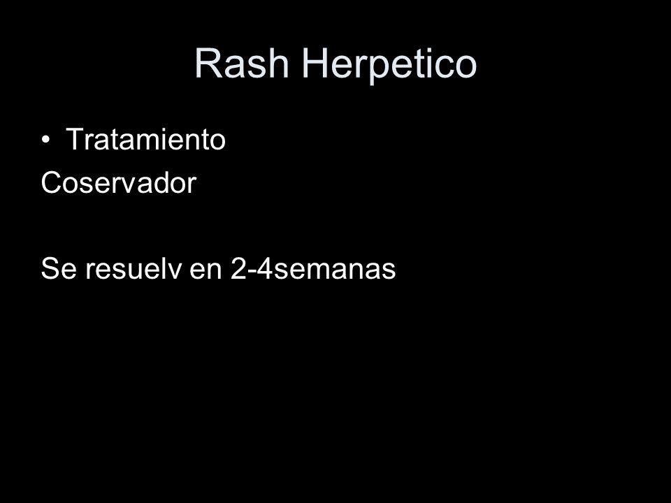 Rash Herpetico Tratamiento Coservador Se resuelv en 2-4semanas