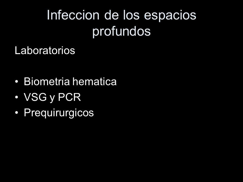 Infeccion de los espacios profundos Laboratorios Biometria hematica VSG y PCR Prequirurgicos