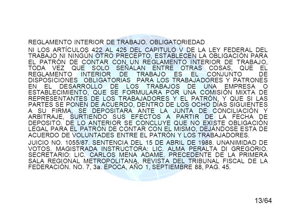 REGLAMENTO INTERIOR DE TRABAJO. OBLIGATORIEDAD NI LOS ARTÍCULOS 422 AL 425 DEL CAPITULO V DE LA LEY FEDERAL DEL TRABAJO NI NINGÚN OTRO PRECEPTO, ESTAB