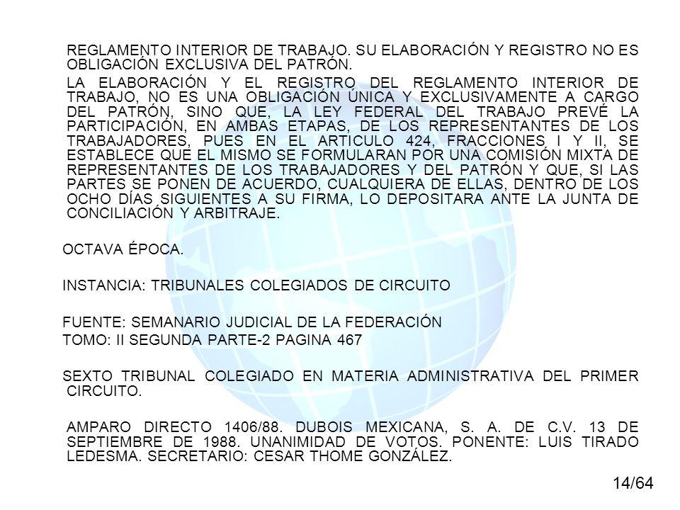 REGLAMENTO INTERIOR DE TRABAJO. SU ELABORACIÓN Y REGISTRO NO ES OBLIGACIÓN EXCLUSIVA DEL PATRÓN. LA ELABORACIÓN Y EL REGISTRO DEL REGLAMENTO INTERIOR