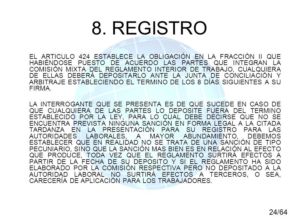 8. REGISTRO EL ARTICULO 424 ESTABLECE LA OBLIGACIÓN EN LA FRACCIÓN II QUE HABIÉNDOSE PUESTO DE ACUERDO LAS PARTES QUE INTEGRAN LA COMISIÓN MIXTA DEL R