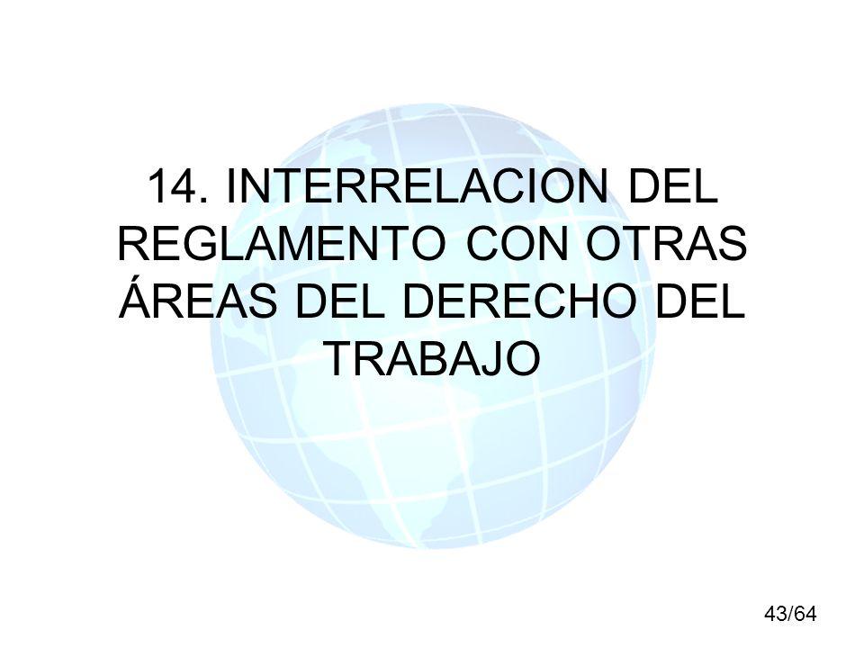 14. INTERRELACION DEL REGLAMENTO CON OTRAS ÁREAS DEL DERECHO DEL TRABAJO 43/64