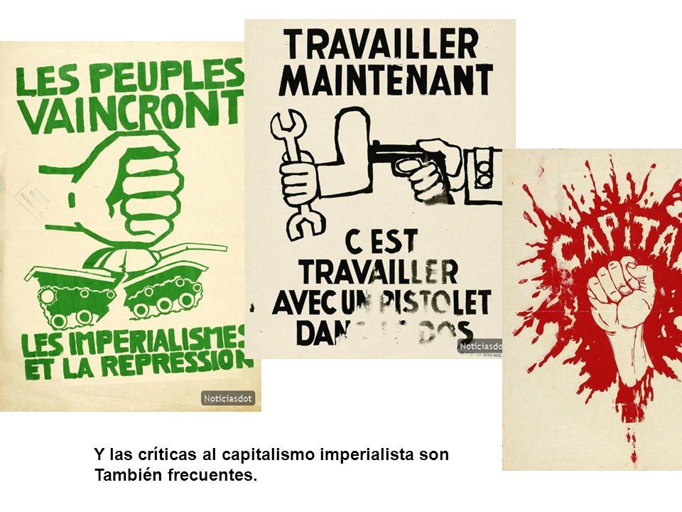 Y las críticas al capitalismo imperialista son También frecuentes.