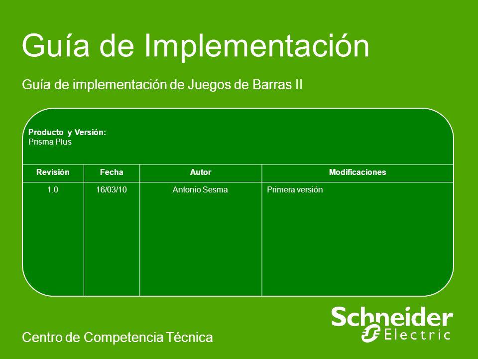 Guía de Implementación Guía de implementación de Juegos de Barras II Centro de Competencia Técnica Producto y Versión: Prisma Plus RevisiónFechaAutorM