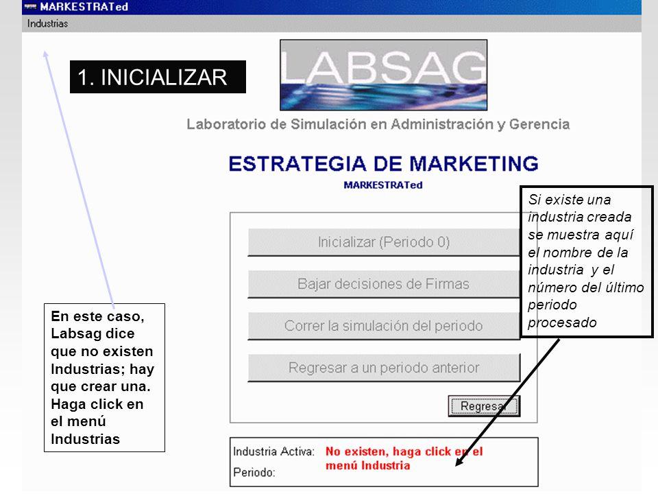 Si existe una industria creada se muestra aquí el nombre de la industria y el número del último periodo procesado En este caso, Labsag dice que no exi