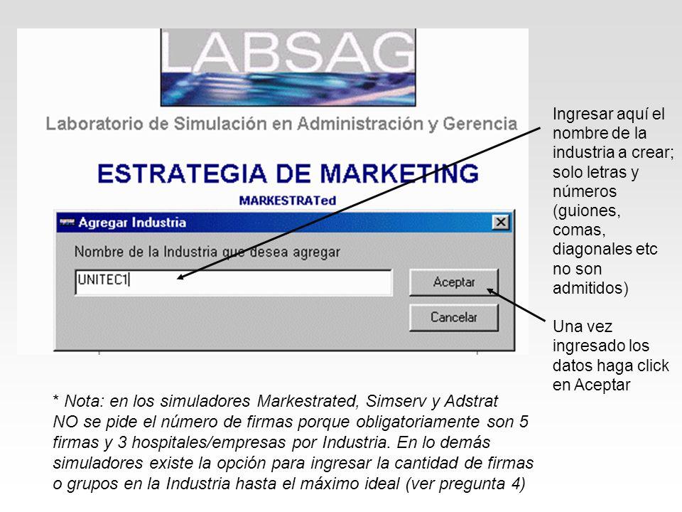 Ingresar aquí el nombre de la industria a crear; solo letras y números (guiones, comas, diagonales etc no son admitidos) Una vez ingresado los datos h