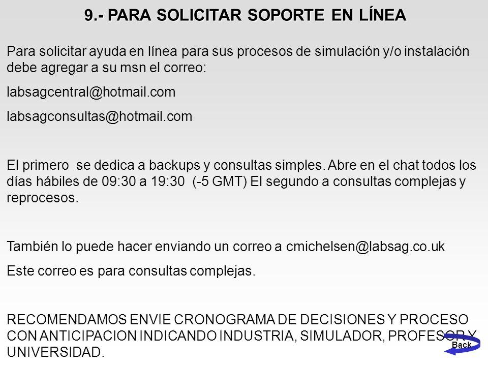 9.- PARA SOLICITAR SOPORTE EN LÍNEA Para solicitar ayuda en línea para sus procesos de simulación y/o instalación debe agregar a su msn el correo: lab
