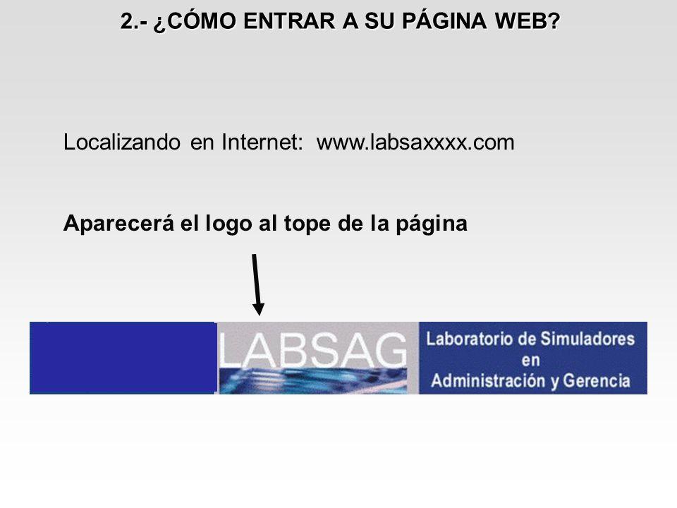 Localizando en Internet: www.labsaxxxx.com Aparecerá el logo al tope de la página 2.- ¿CÓMO ENTRAR A SU PÁGINA WEB?