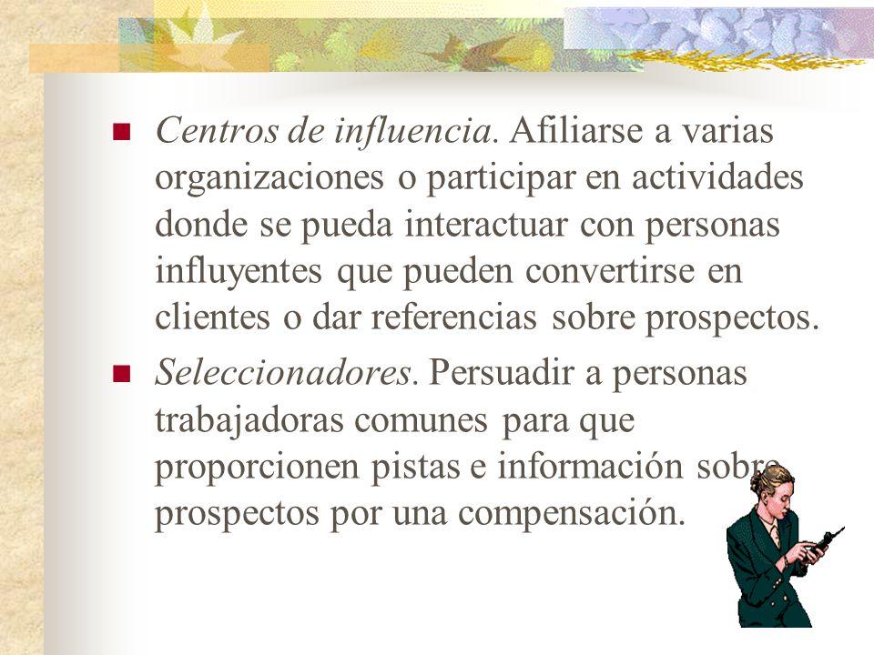 Centros de influencia. Afiliarse a varias organizaciones o participar en actividades donde se pueda interactuar con personas influyentes que pueden co
