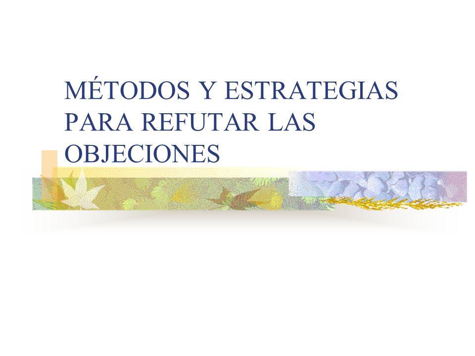 MÉTODOS Y ESTRATEGIAS PARA REFUTAR LAS OBJECIONES