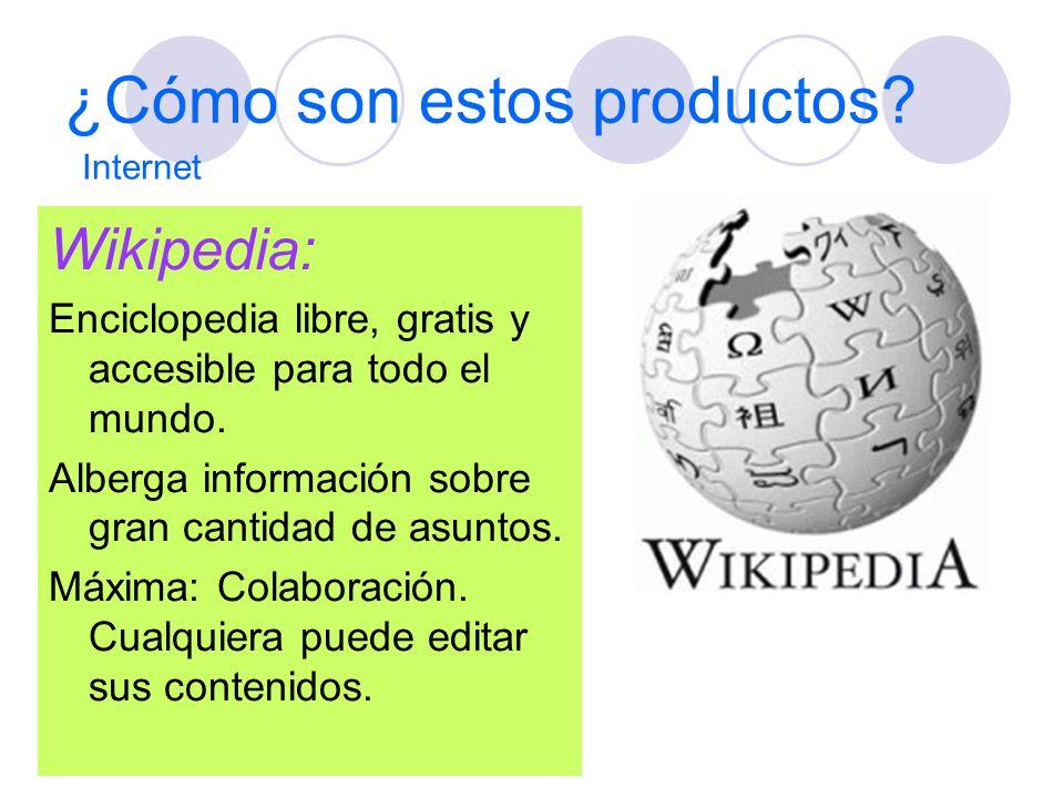 ¿Cómo son estos productos? Wikipedia: Enciclopedia libre, gratis y accesible para todo el mundo. Alberga información sobre gran cantidad de asuntos. M